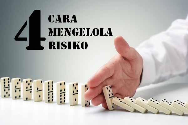 4 Cara Mengelola Risiko Ini Sering Dilupakan Padahal Simpel dan Manjur